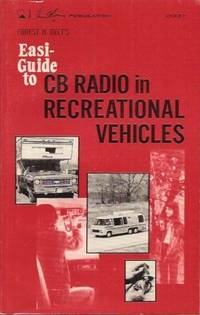 Forest H. Belt's Easi-Guide To CB Radio In Recreational Vehicles