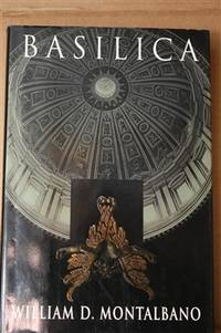 Basilica by  William Montalbano - First Edition; First Printing - 1998 - from Lily Bay Books (SKU: 3864)