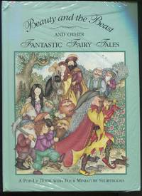 Beauty and the Beast and Other Fantastic Tales. A Pop-Up Book With Four Miniature Story Books.