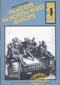 Panzers in North-West Europe: World War 2 Photo Album