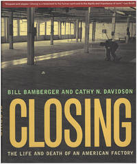 Closing: The Life and Death of an American Factory (The Lyndhurst Series on the South)