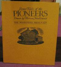 SOME TOOLS OF THE PIONEERS. Drawn by Thoreau MacDonald
