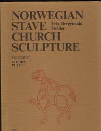 NORWEGIAN STAVE CHURCH SCULPTURE Volume II. Studies & Plates
