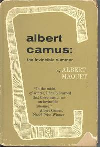 image of Albert Camus : the invincible summer.  [Albert Camus; ou, L'invincible été] [The Man_His Struggles; The Writer and Thinker; Aesthetician and Artist; The Works of Albert Camus; Articles in English Devoted to Albert Camus]