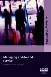 Achieving ISO/IEC 20000  - Managing End to End Service