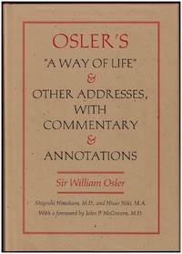 "Osler's """"A Way of Life"""" & Other Addresses, with Commentary & Annotations"