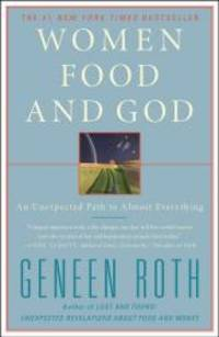 image of Women Food and God: An Unexpected Path to Almost Everything