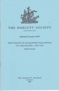 The Voyage of Alejandro Malaspina to the Pacific, 1789-1794 (The Annual Hakluyt Society Lecture 1999)