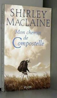 Mon Chemin de Compostelle by Shirley MacLaine - Paperback - 2000 - from AMMAREAL (SKU: B-785-832)
