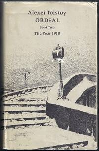 Ordeal. A Trilogy. Book Two: The Year 1918