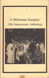 A Milestone Sampler: Fifteenth Anniversary Anthology by  Ed  Naomi Long - Paperback - First Edition - 1988 - from citynightsbooks and Biblio.com