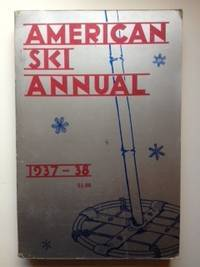 American Ski Annual - Official Yearbook of the National Ski Association 1937 - 38
