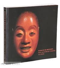MIRACLES & MISCHIEF: NOH AND KYOGEN THEATER IN JAPAN
