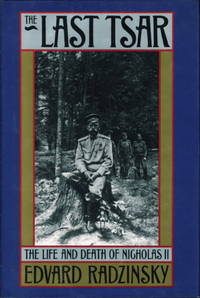image of THE LAST TSAR: The Life and Death of Nicholas II.