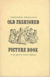 Grandma Trooley's Old Fashioned Picture Book for Boys and Girls