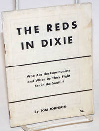 The Reds in Dixie; who are the Communists and what do they fight for in the South