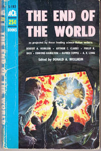 The End of the World by  Donald A. (editor) Wollheim - Paperback - 1st Printing - 1956 - from John Thompson (SKU: 34659)
