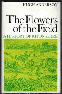 THE FLOWERS OF THE FIELD, A history of the Rippon Shire Together with Mrs  Kirkland's 'life in the Bush', from Chambers's Miscellany 1845.