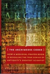 image of The Archimedes Codex: How A Medieval Prayer Book Is Revealing The True Genius Of Antiquity's Greatest Scientist