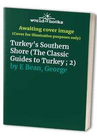 Turkey's Southern Shore (The Classic Guides to Turkey ; 2)