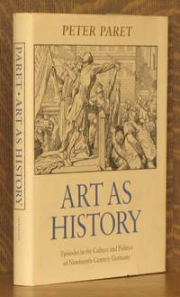 Art As History - Episodes in the Culture and Politics of Nineteenth-Century Germany