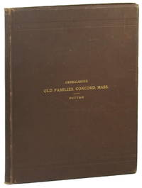 Genealogies of Some Old Families of Concord, Mass. and Their descendants in Part to the Present Generation. Volume One