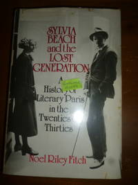 image of Sylvia Beach and the Lost Generation: A History of Literary Paris in the Twenties and Thirties