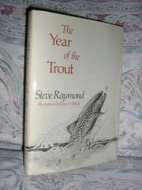 The Year Of The Trout by  Steven Raymond - Hardcover - Later Printing - 1985 - from Brass DolphinBooks and Biblio.com