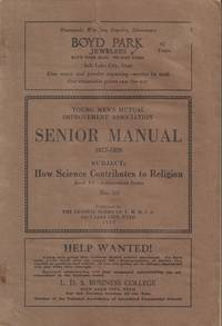 Young Men's Mutual Improvement Association Senior Manual 1927-1928  Subject: How Science Contributes to Religion No. 30