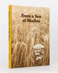 From a Sea of Mallee. An Illustrated History of Yeelanna and District