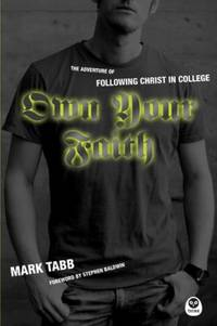 Own Your Faith : The Adventure of Following Christ in College