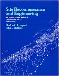 Site Reconnaissance and Engineering: An Introduction for Architects, Landscape Architects and Planners