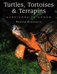 Turtles, Tortoises and Terrapins: Survivors in Armor