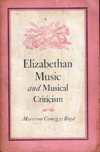Elizabethan Music and Musical Criticism