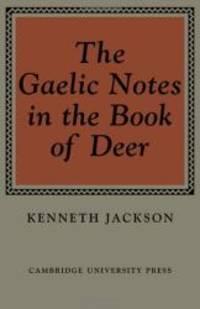 The Gaelic Notes in the Book of Deer (Osborn Bergin memorial lecture)
