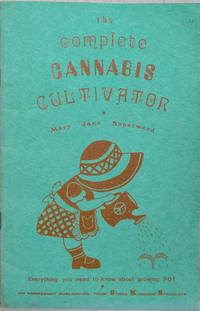 The Complete Cannabis Cultivator by Superweed, Mary Jane - 1969
