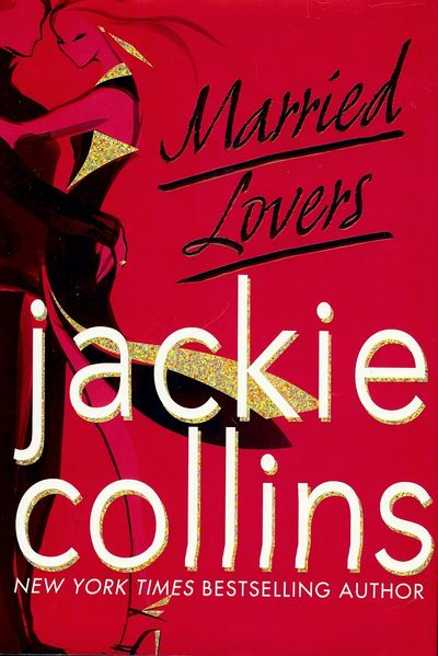 2008. COLLINS, Jackie. MARRIED LOVERS. NY: St. Martin's Press, . 8vo., boards in dust jacket; 504 pa...