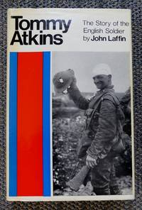 TOMMY ATKINS:  THE STORY OF THE ENGLISH SOLDIER.