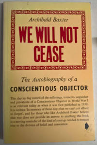We Will Not Cease: The Autobiography of a Conscientious Objector