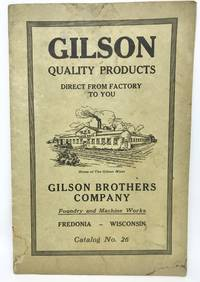 [TRADE CATALOG] GILSON Quality Products - Direct  From Factory to You Foundry and Machine Works - Catalog No. 26