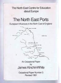 The North East Ports, European Influences in the North East of England, Occasional Paper Number 3