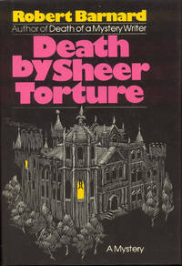 Death by Sheer Torture by Robert Barnard - Signed First Edition - 1982 - from Bookmarc's (SKU: ec51886)