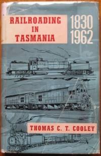 Railroading in Tasmania 1868-1961.