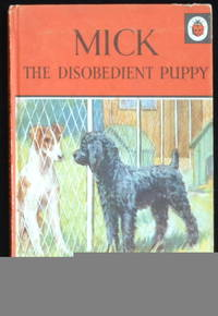 Mick The Disobedient Puppy