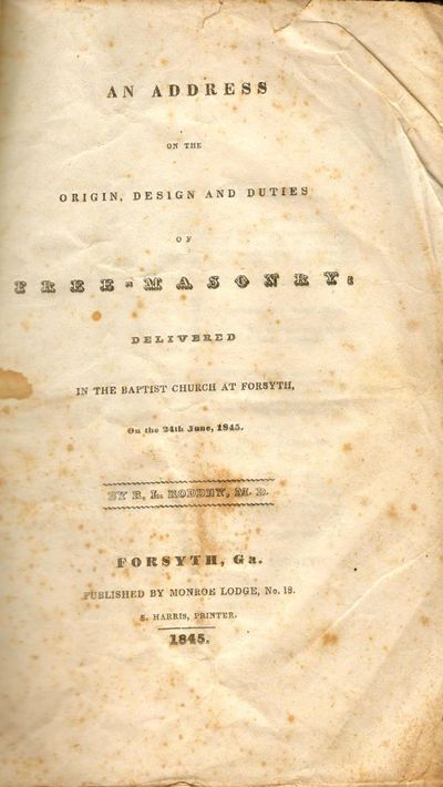 Forsyth, Ga: Published by Monroe Lodge, No. 18. S. Harris, Printer, 1845. First Edition. Wraps. Good...