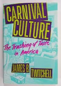 Carnival Culture, The Trashing of Taste in America