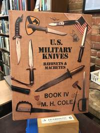 U.S. Military Knives Bayonets & Machetes Book IV