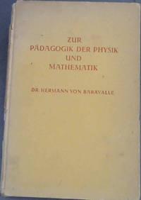 Zur Padagogik der Physik und Mathematik by   Hermann Dr Von Baravalle - Hardcover - 1928 - from Chapter 1 Books and Biblio.com