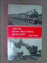 Gretna: Britain's Worst Railway Disaster, 1915
