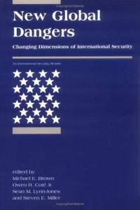 New Global Dangers : Changing Dimensions of International Security